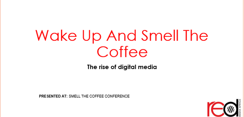 Wake up and smell the coffee: The rise of digital media