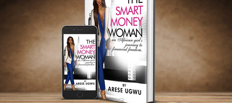Aliko Dangote, Betty Irabor, Nimi Akinkugbe, Aigboje Aig-Imuokhuede, others praise Arese Ugwu's debut novel, The Smart Money Woman